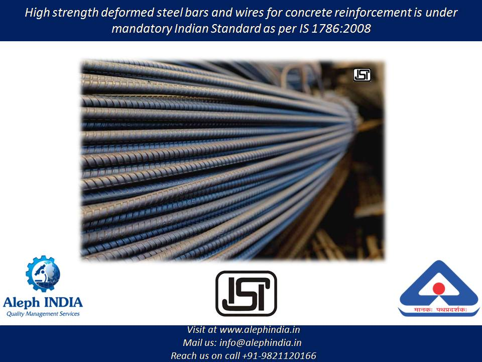 ISI certification for High Strength Deformed Steel Bars and Wires for Concrete Reinforcement